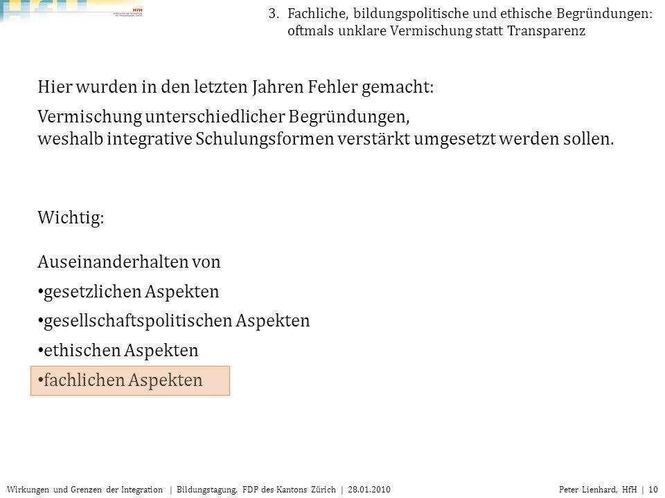 Peter Lienhard, HfH | 10Wirkungen und Grenzen der Integration | Bildungstagung, FDP des Kantons Zürich | 28.01.2010 Hier wurden in den letzten Jahren