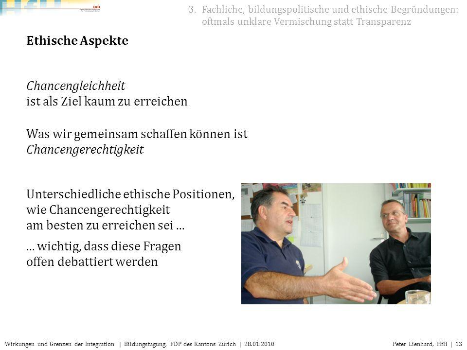 Peter Lienhard, HfH | 13Wirkungen und Grenzen der Integration | Bildungstagung, FDP des Kantons Zürich | 28.01.2010 3.Fachliche, bildungspolitische un