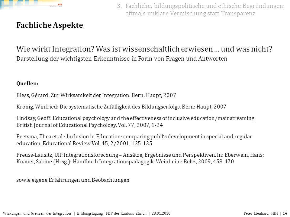 Peter Lienhard, HfH | 14Wirkungen und Grenzen der Integration | Bildungstagung, FDP des Kantons Zürich | 28.01.2010 3.Fachliche, bildungspolitische un