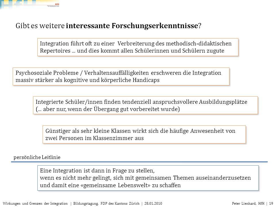 Peter Lienhard, HfH | 19Wirkungen und Grenzen der Integration | Bildungstagung, FDP des Kantons Zürich | 28.01.2010 Gibt es weitere interessante Forsc