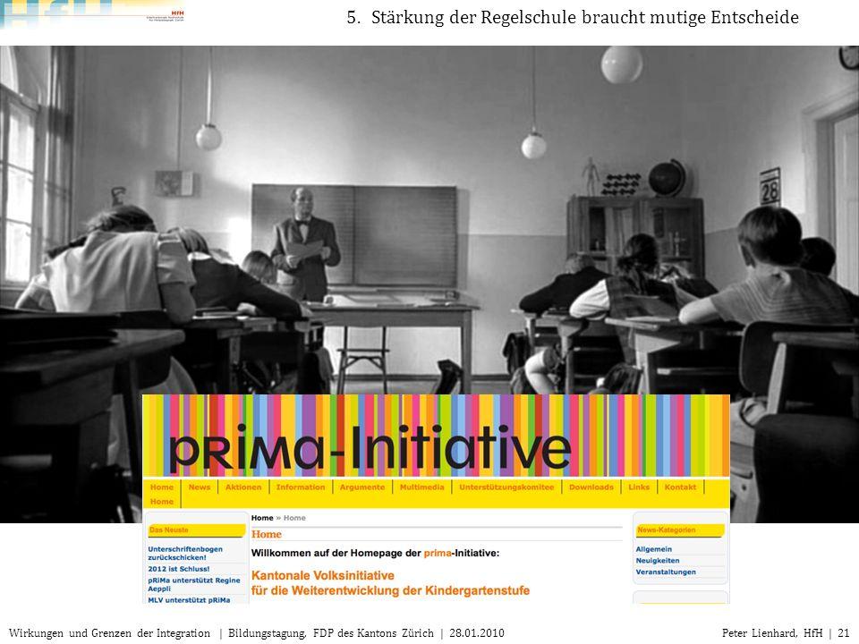 Peter Lienhard, HfH | 21Wirkungen und Grenzen der Integration | Bildungstagung, FDP des Kantons Zürich | 28.01.2010 5.Stärkung der Regelschule braucht