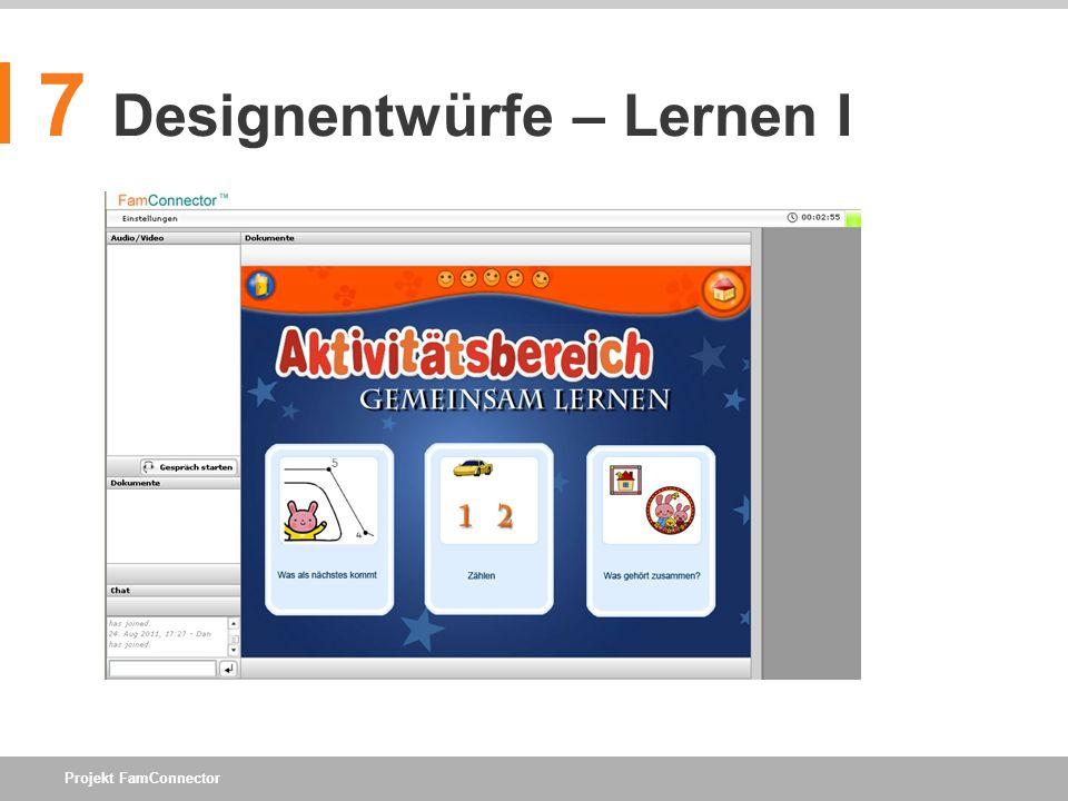 Projekt FamConnector 7 Designentwürfe – Lernen I