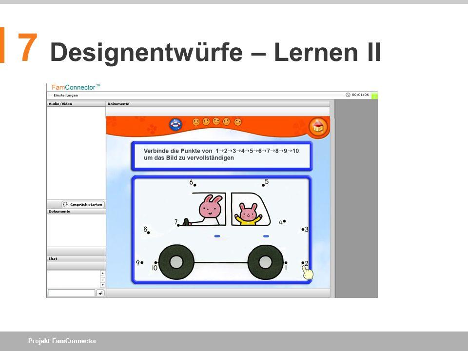 Projekt FamConnector 7 Designentwürfe – Lernen II