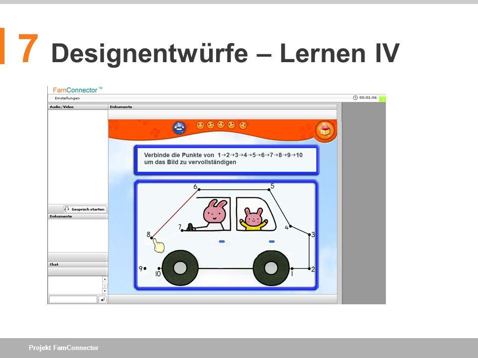 Projekt FamConnector 7 Designentwürfe – Lernen IV
