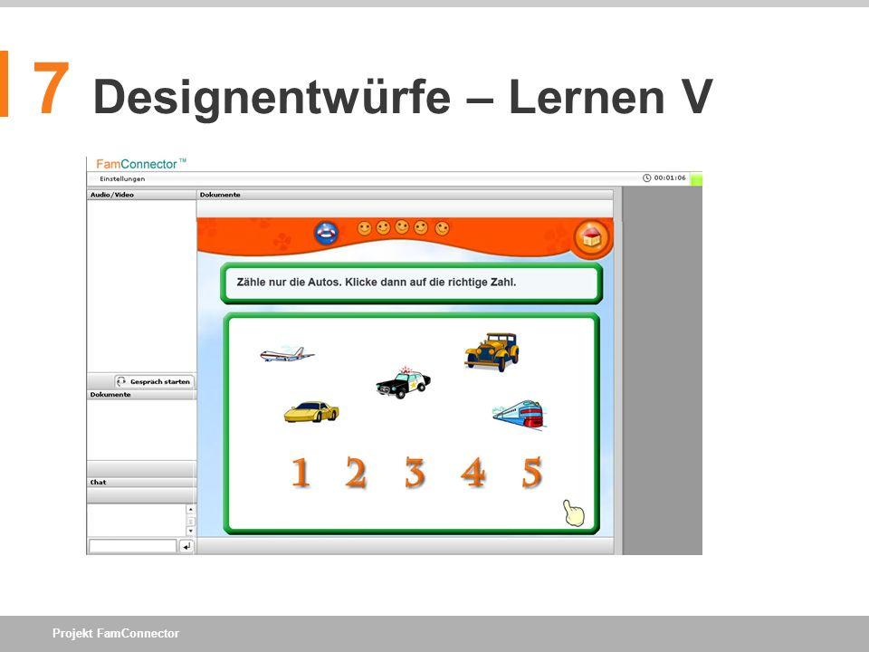Projekt FamConnector 7 Designentwürfe – Lernen V