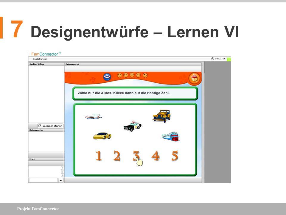 Projekt FamConnector 7 Designentwürfe – Lernen VI