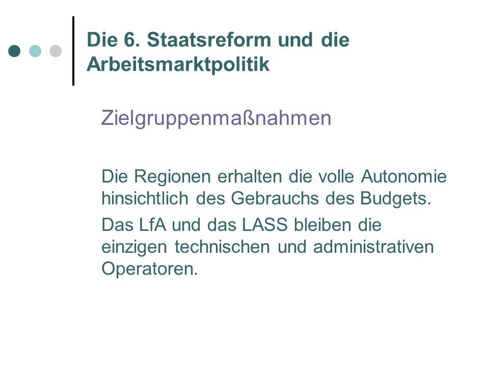 Die 6.Staatsreform und die Arbeitsmarktpolitik Was versteht man unter Zielgruppenermäßigung.