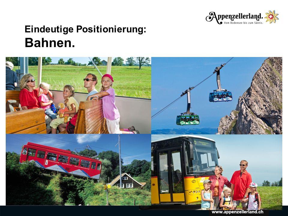 www.appenzellerland.ch Eindeutige Positionierung: Bahnen.