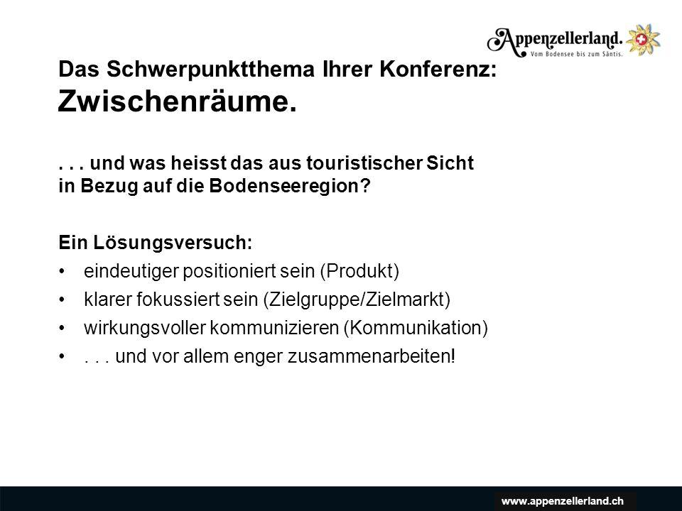 www.appenzellerland.ch Das Schwerpunktthema Ihrer Konferenz: Zwischenräume....