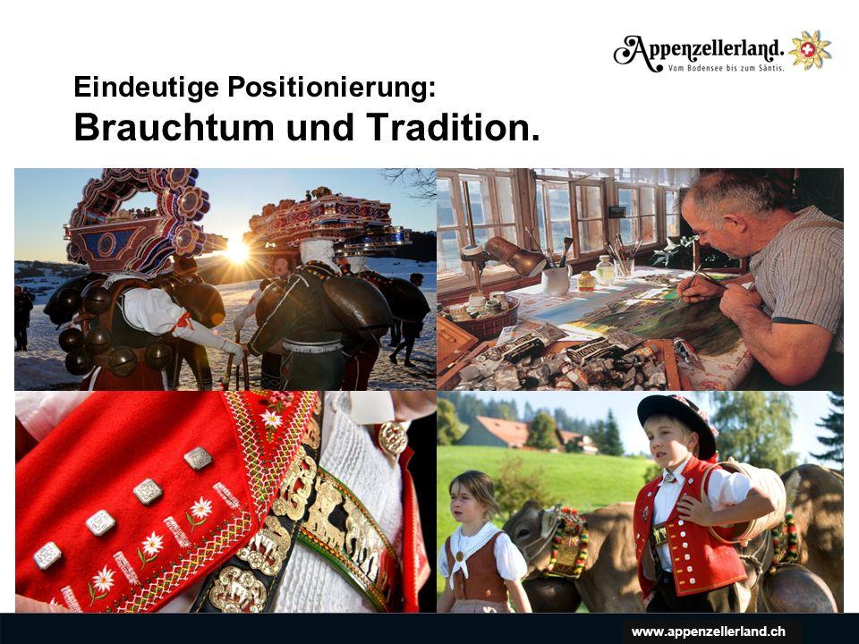 www.appenzellerland.ch Eindeutige Positionierung: Brauchtum und Tradition.