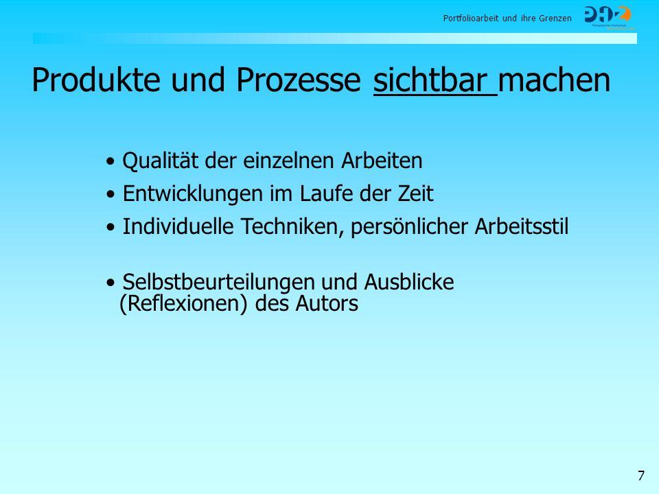Portfolioarbeit und ihre Grenzen 7 Qualität der einzelnen Arbeiten Entwicklungen im Laufe der Zeit Individuelle Techniken, persönlicher Arbeitsstil Se