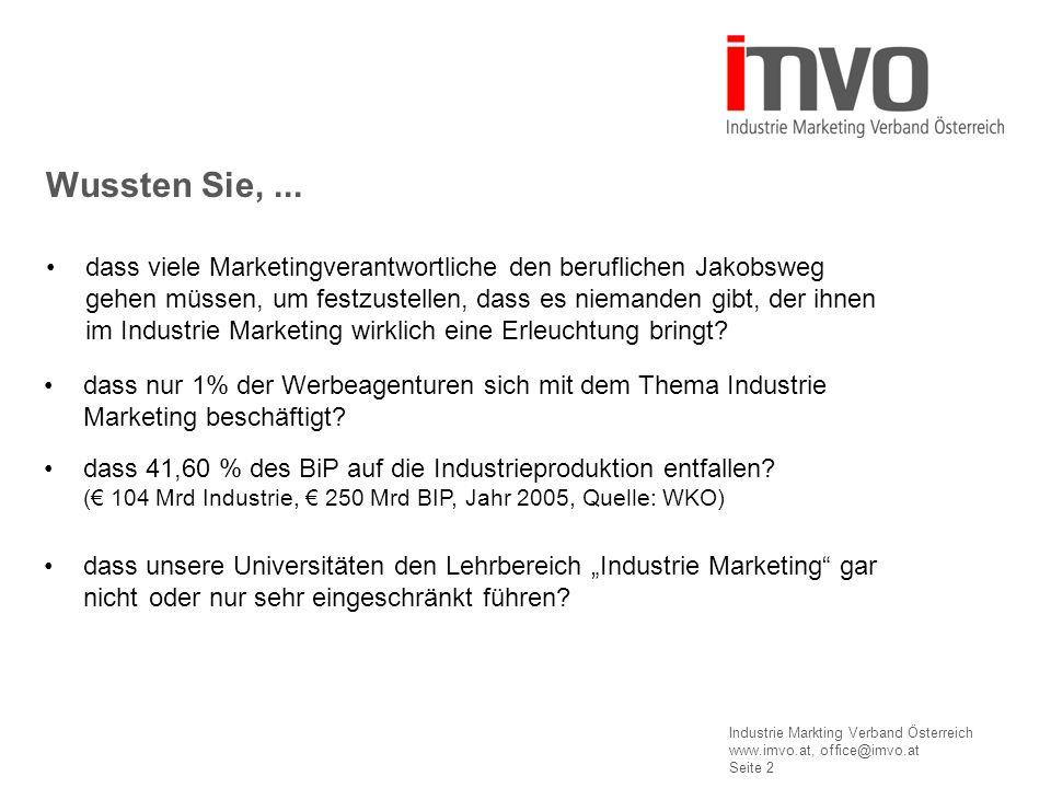 Industrie Markting Verband Österreich www.imvo.at, office@imvo.at Seite 2 Wussten Sie,... dass viele Marketingverantwortliche den beruflichen Jakobswe