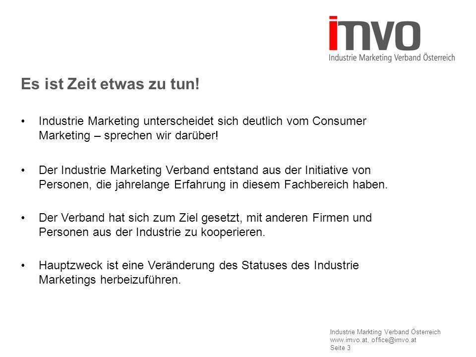Industrie Markting Verband Österreich www.imvo.at, office@imvo.at Seite 3 Industrie Marketing unterscheidet sich deutlich vom Consumer Marketing – sprechen wir darüber.