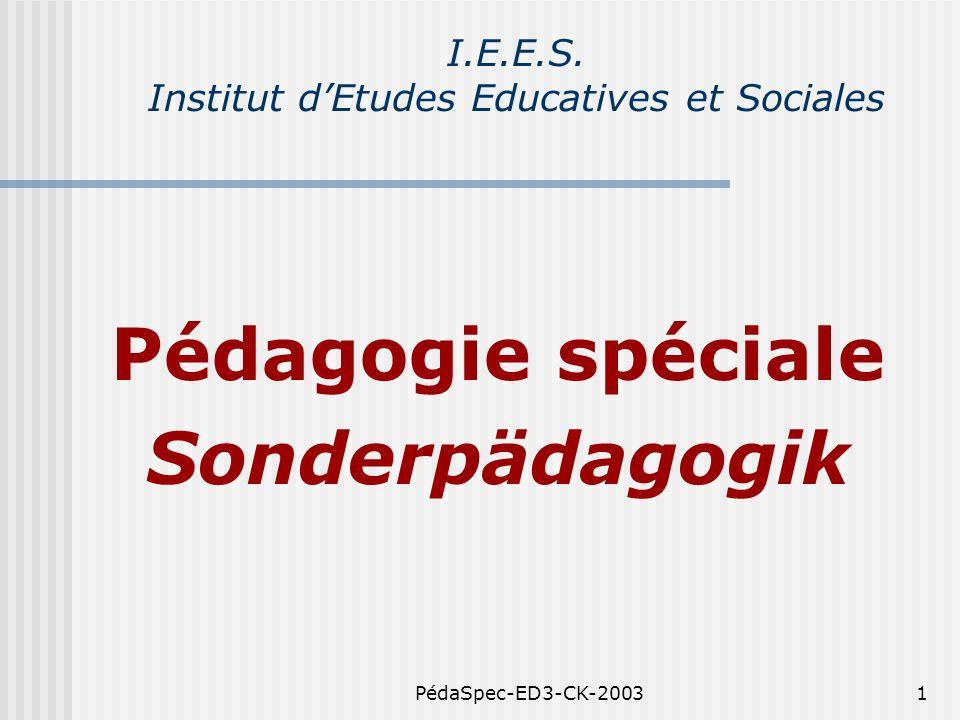 PédaSpec-ED3-CK-20031 I.E.E.S. Institut dEtudes Educatives et Sociales Pédagogie spéciale Sonderpädagogik
