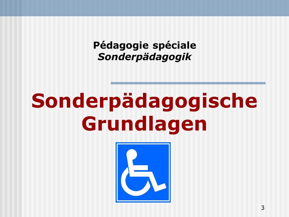 3 Pédagogie spéciale Sonderpädagogik Sonderpädagogische Grundlagen