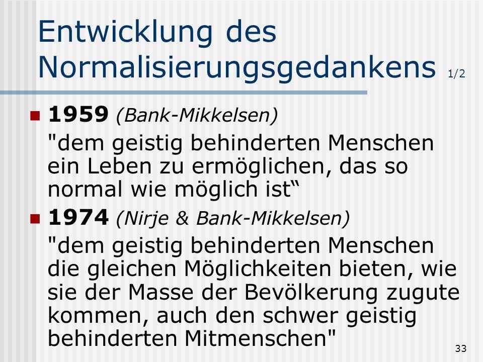 33 Entwicklung des Normalisierungsgedankens 1/2 1959 (Bank-Mikkelsen)