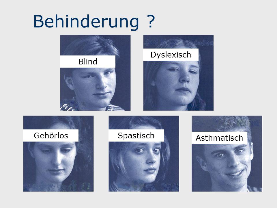 Behinderung ? GehörlosSpastisch Blind Dyslexisch Asthmatisch