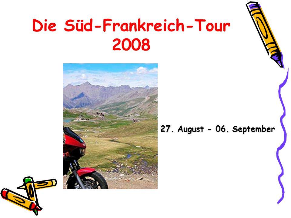 Die Süd-Frankreich-Tour 2008 27. August - 06. September