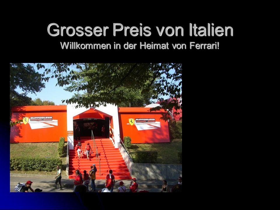Grosser Preis von Italien Willkommen in der Heimat von Ferrari!