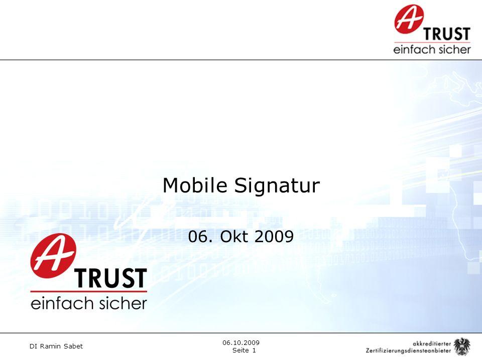 DI Ramin Sabet Seite 1 06.10.2009 Mobile Signatur 06. Okt 2009