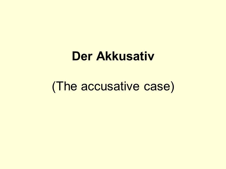 Der Akkusativ (The accusative case)