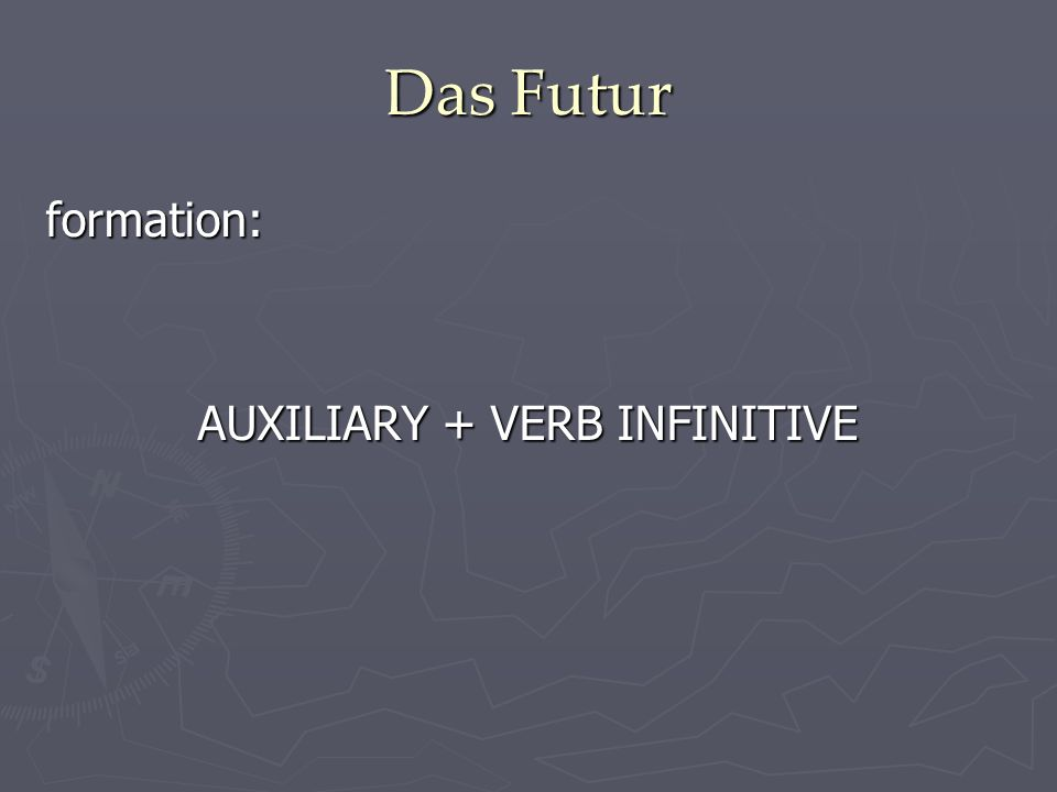 Das Futur Formation: werden + verb infinitive (werden = will, be going to) infinitive: at the very end of the sentence