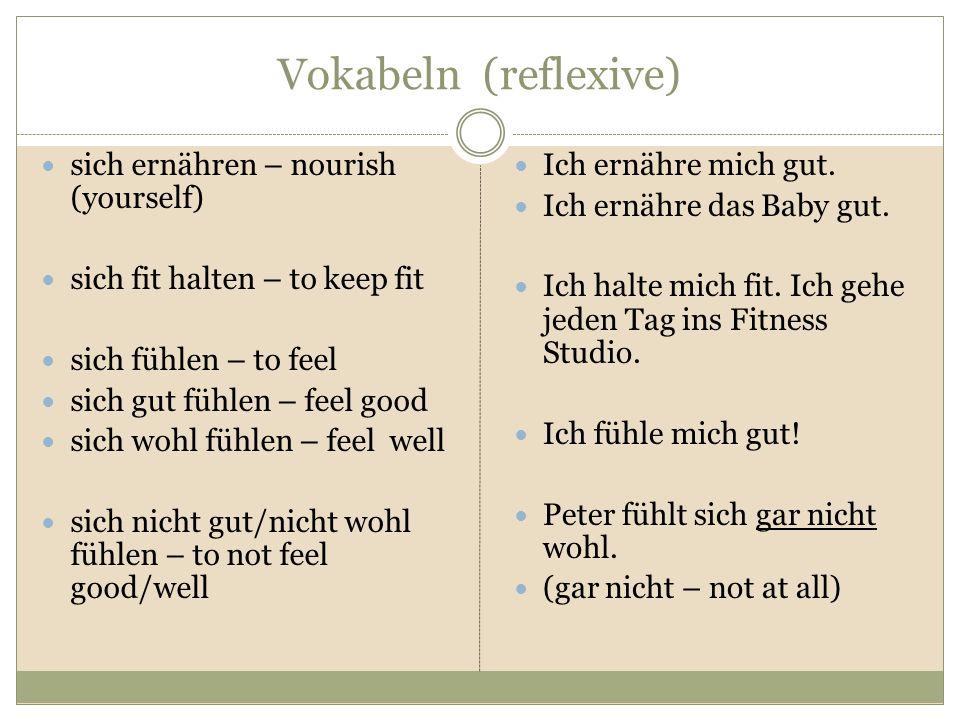 Vokabeln gesund – healthy gesund leben – to live in a healthy way gesund essen – to eat healthy vernünftig essen – to eat reasonably, to eat healthy food Ich bin gesund.