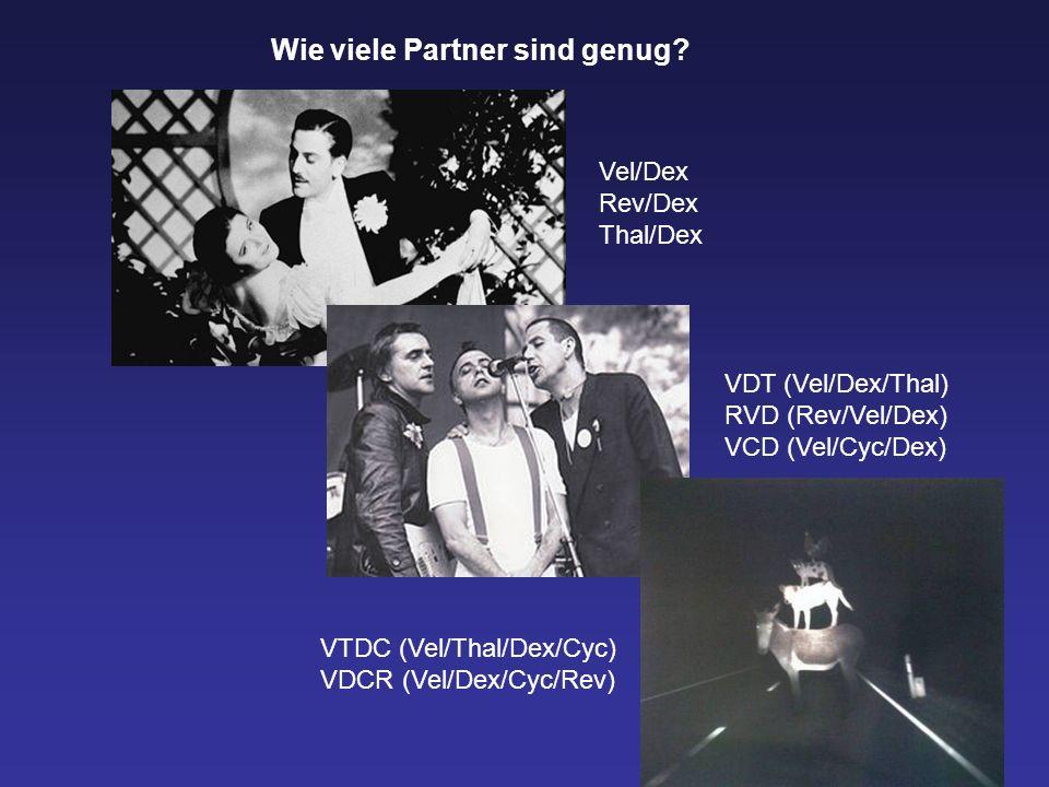 Vel/Dex Rev/Dex Thal/Dex VDT (Vel/Dex/Thal) RVD (Rev/Vel/Dex) VCD (Vel/Cyc/Dex) VTDC (Vel/Thal/Dex/Cyc) VDCR (Vel/Dex/Cyc/Rev) Wie viele Partner sind