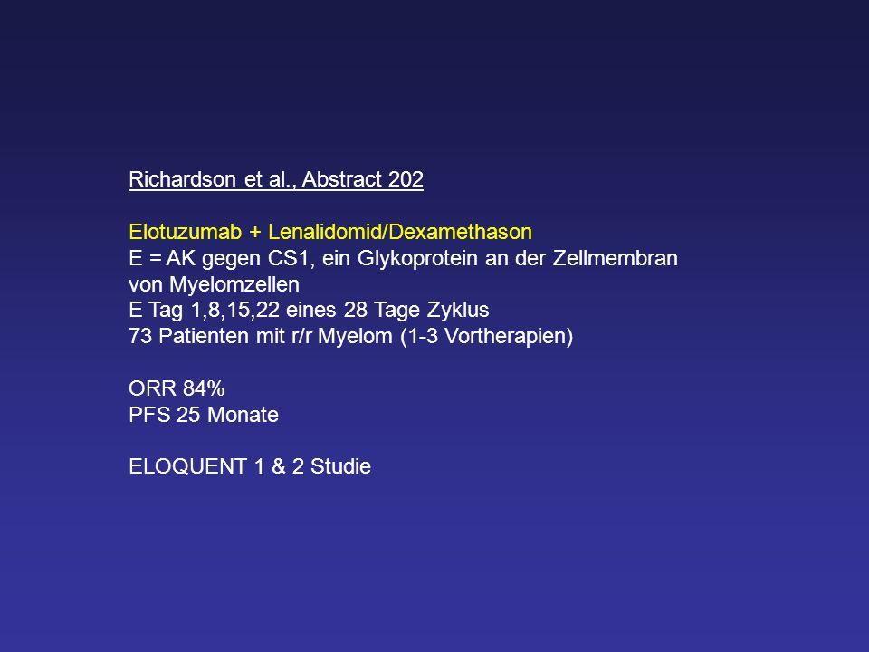 Richardson et al., Abstract 202 Elotuzumab + Lenalidomid/Dexamethason E = AK gegen CS1, ein Glykoprotein an der Zellmembran von Myelomzellen E Tag 1,8