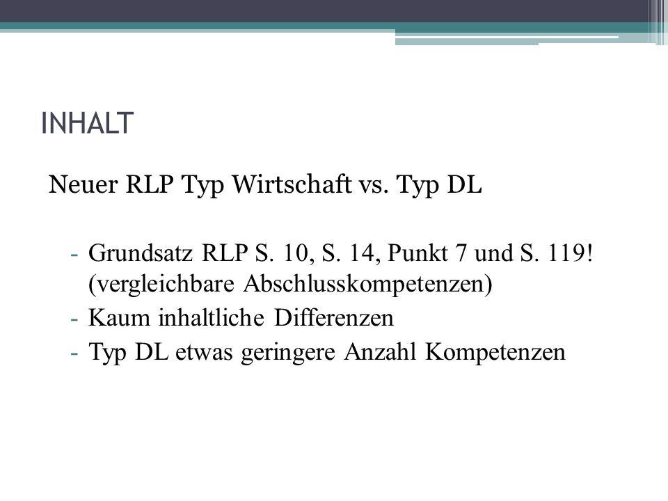 INHALT Neuer RLP Typ Wirtschaft vs. Typ DL -Grundsatz RLP S.
