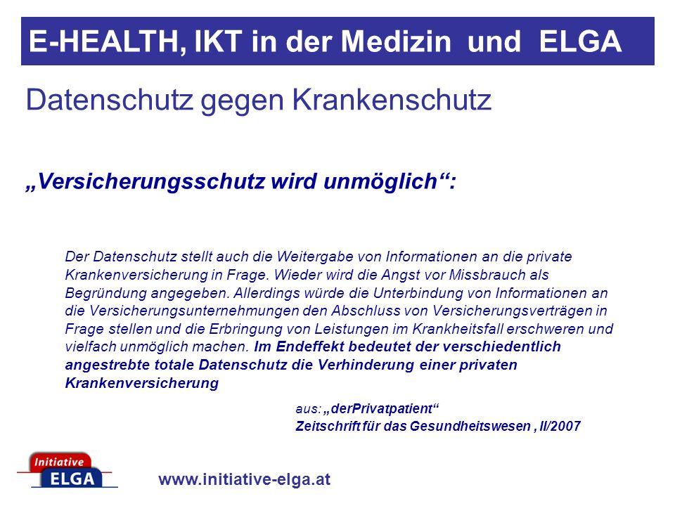 www.initiative-elga.at Datenschutz gegen Krankenschutz Versicherungsschutz wird unmöglich: Der Datenschutz stellt auch die Weitergabe von Informatione