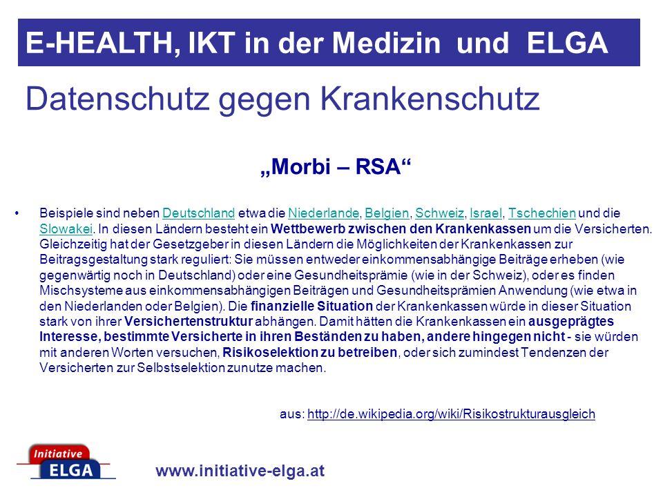 www.initiative-elga.at E-HEALTH, IKT in der Medizin und ELGA Beispiele sind neben Deutschland etwa die Niederlande, Belgien, Schweiz, Israel, Tschechi