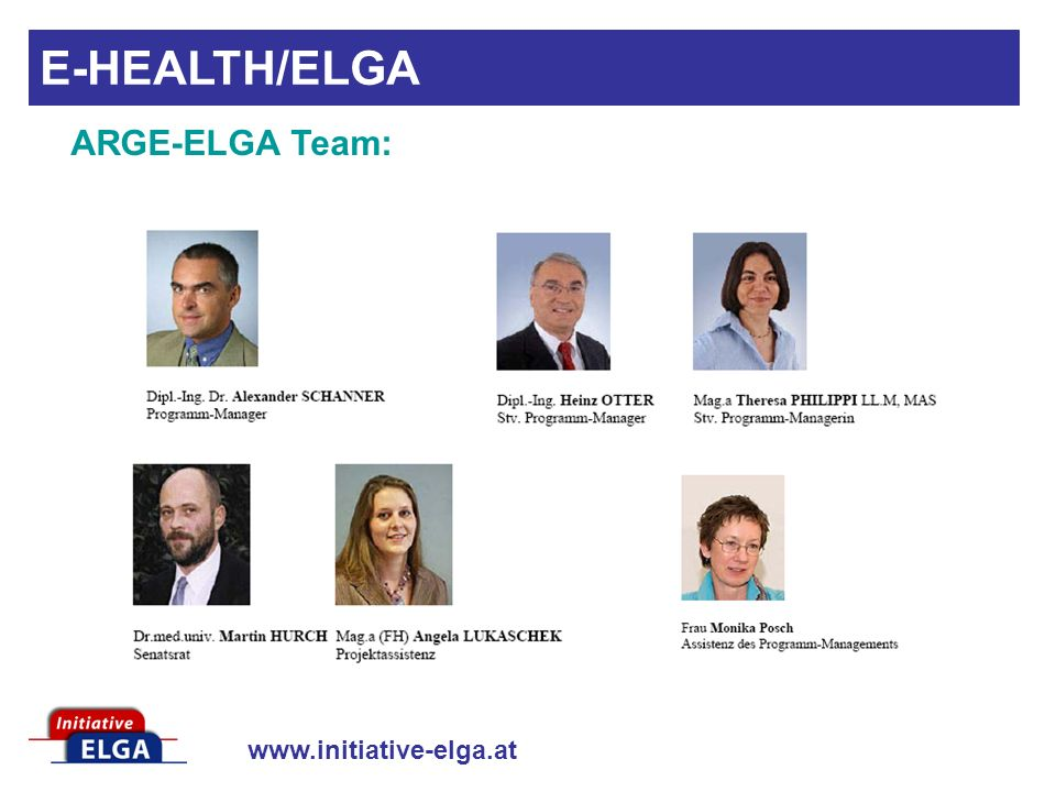 www.initiative-elga.at E-HEALTH/ELGA ARGE-ELGA Team: