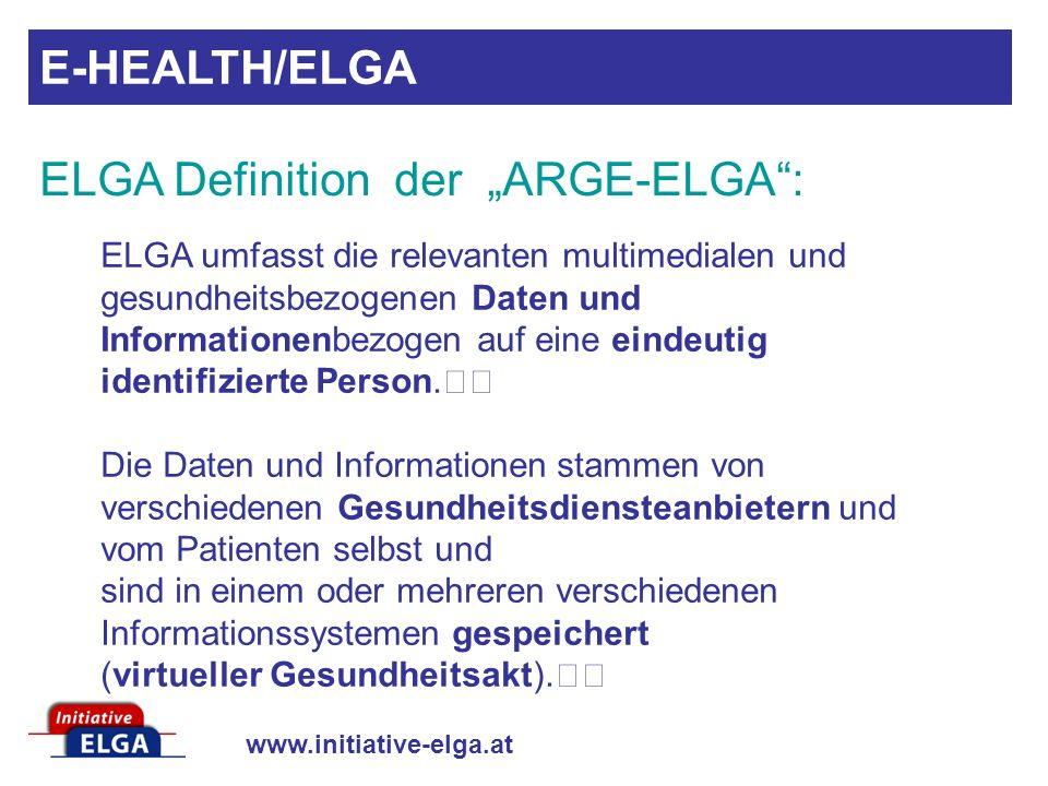 www.initiative-elga.at ELGA umfasst die relevanten multimedialen und gesundheitsbezogenen Daten und Informationenbezogen auf eine eindeutig identifizi