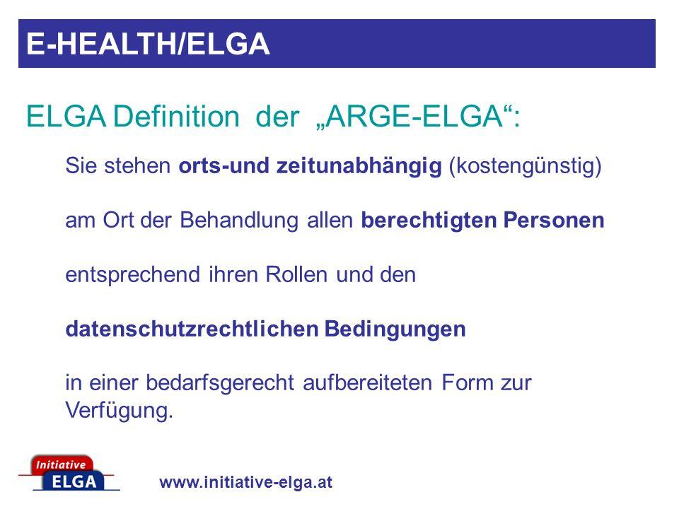 www.initiative-elga.at Sie stehen orts-und zeitunabhängig (kostengünstig) am Ort der Behandlung allen berechtigten Personen entsprechend ihren Rollen