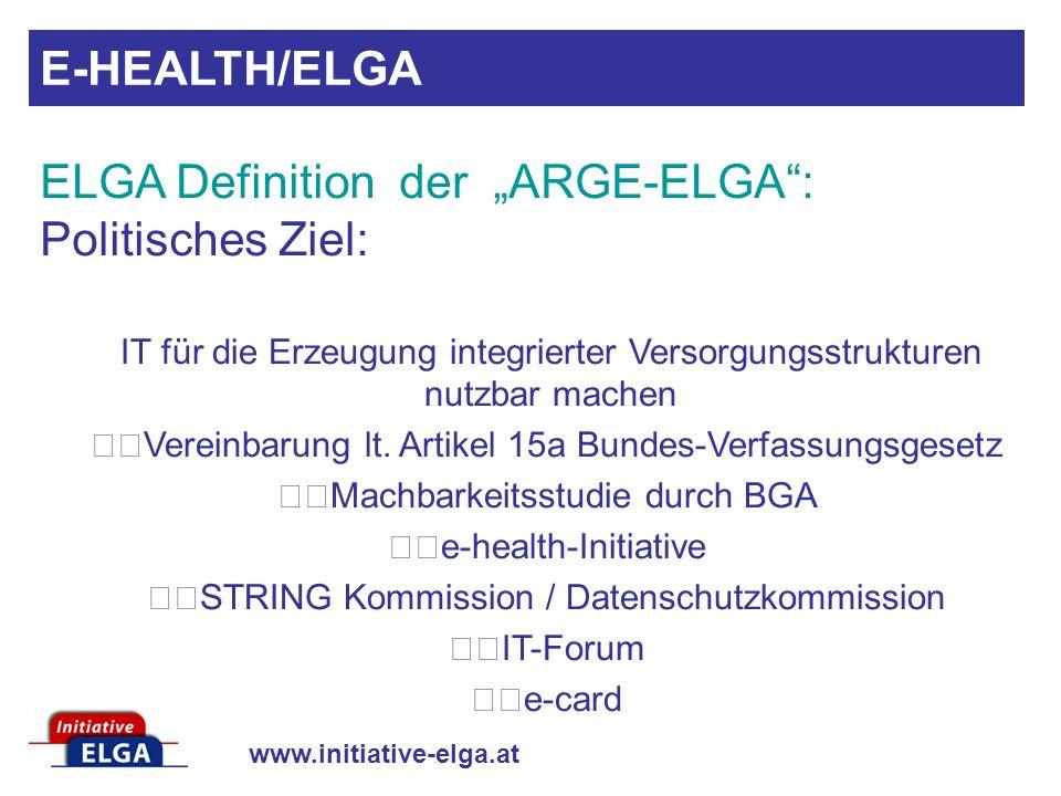 www.initiative-elga.at IT für die Erzeugung integrierter Versorgungsstrukturen nutzbar machen Vereinbarung lt. Artikel 15a Bundes-Verfassungsgesetz Ma