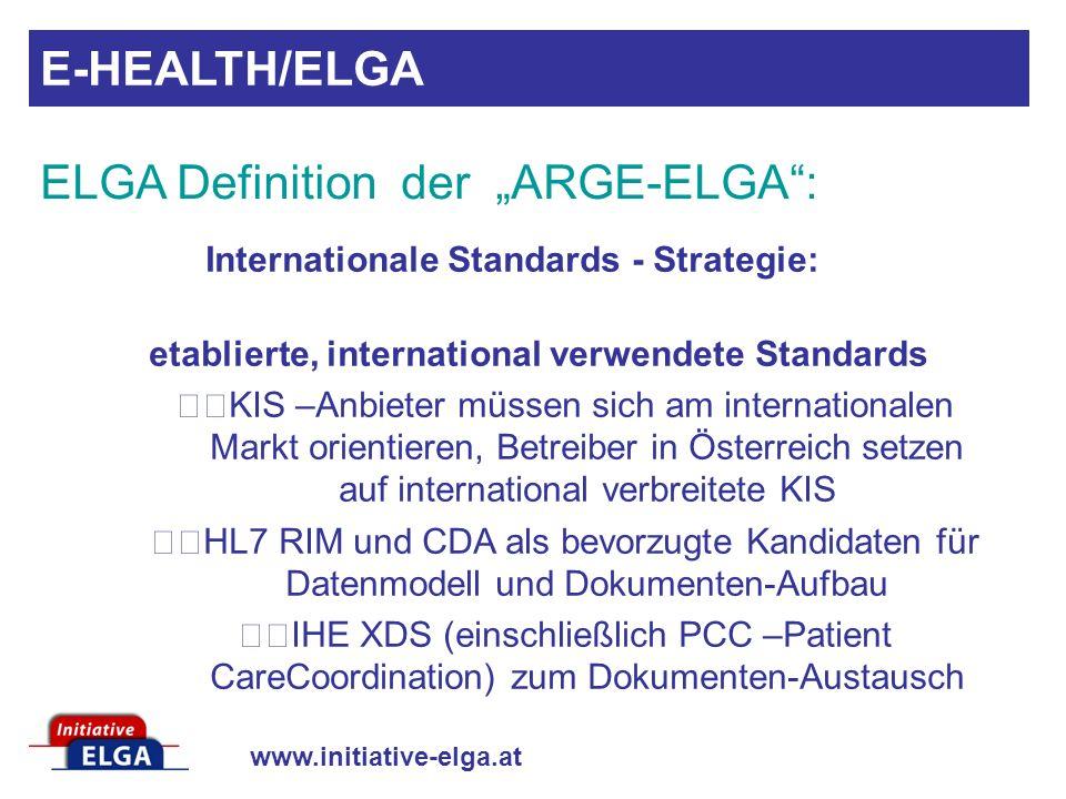 www.initiative-elga.at Internationale Standards - Strategie: etablierte, international verwendete Standards KIS –Anbieter müssen sich am international