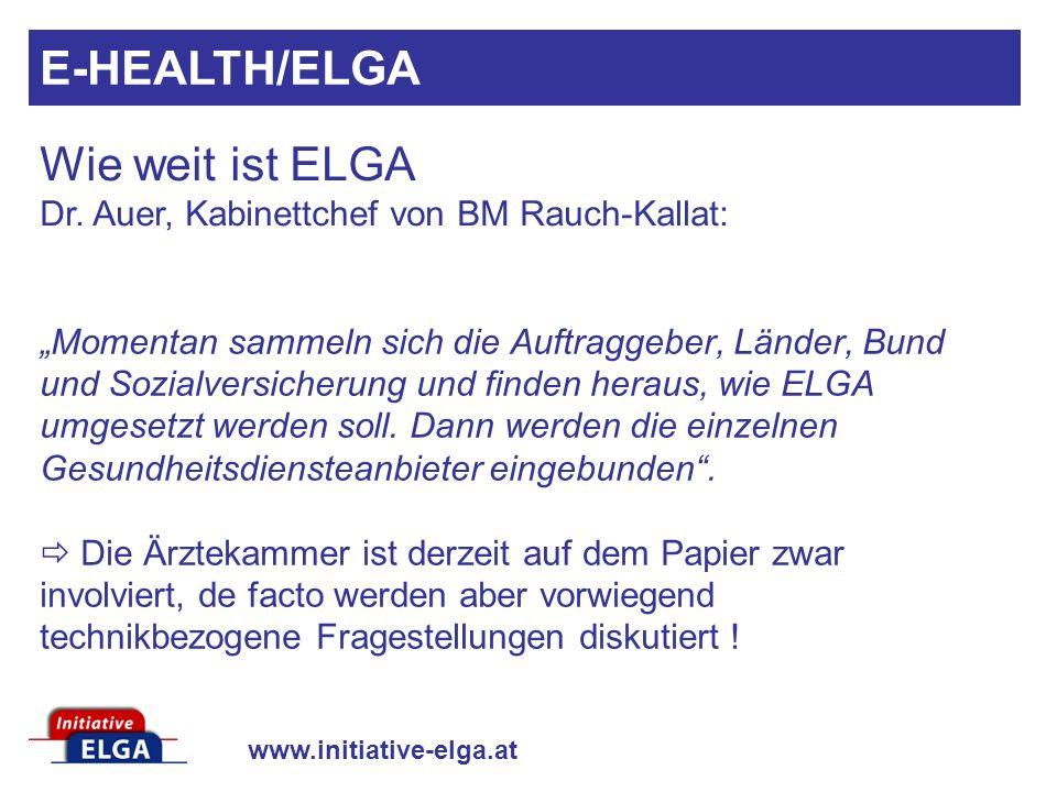 www.initiative-elga.at Momentan sammeln sich die Auftraggeber, Länder, Bund und Sozialversicherung und finden heraus, wie ELGA umgesetzt werden soll.