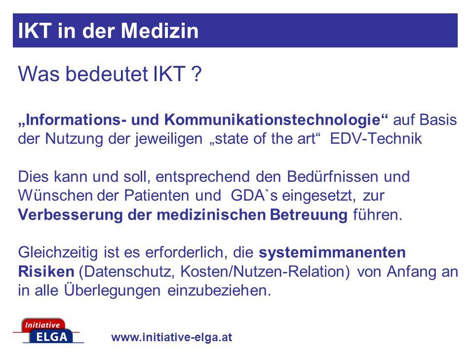 www.initiative-elga.at Informations- und Kommunikationstechnologie auf Basis der Nutzung der jeweiligen state of the art EDV-Technik Dies kann und sol