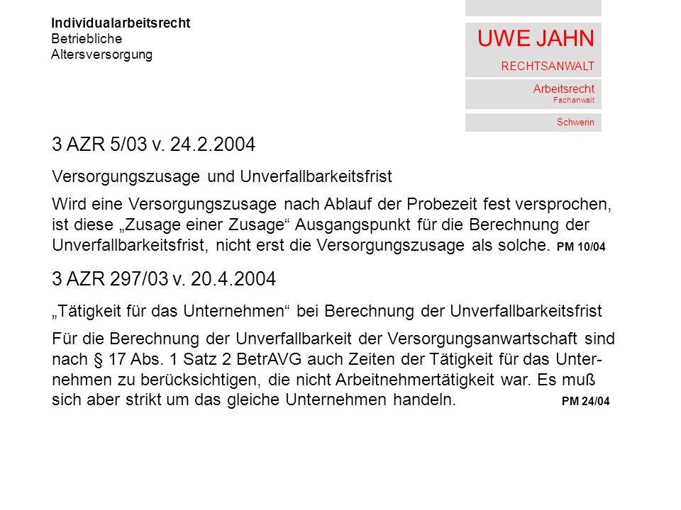 UWE JAHN RECHTSANWALT Arbeitsrecht Fachanwalt Schwerin Individualarbeitsrecht Betriebliche Altersversorgung 3 AZR 5/03 v.