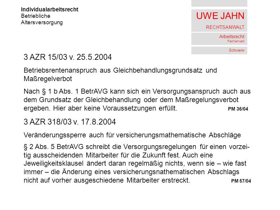 UWE JAHN RECHTSANWALT Arbeitsrecht Fachanwalt Schwerin Individualarbeitsrecht Betriebliche Altersversorgung 3 AZR 15/03 v.