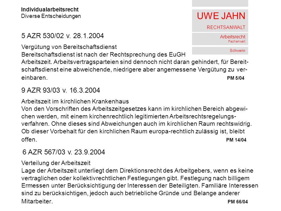 UWE JAHN RECHTSANWALT Arbeitsrecht Fachanwalt Schwerin Individualarbeitsrecht Diverse Entscheidungen 5 AZR 530/02 v. 28.1.2004 Vergütung von Bereitsch