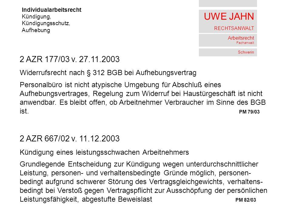 UWE JAHN RECHTSANWALT Arbeitsrecht Fachanwalt Schwerin Individualarbeitsrecht Kündigung, Kündigungsschutz, Aufhebung 2 AZR 36/03 v.