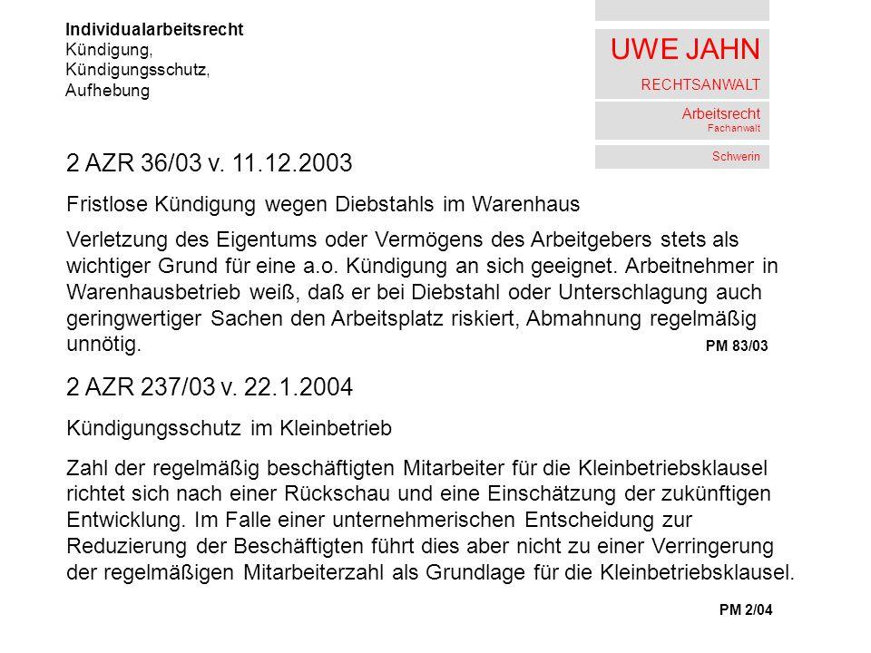 UWE JAHN RECHTSANWALT Arbeitsrecht Fachanwalt Schwerin Individualarbeitsrecht Kündigung, Kündigungsschutz, Aufhebung 2 AZR 147/03 v.