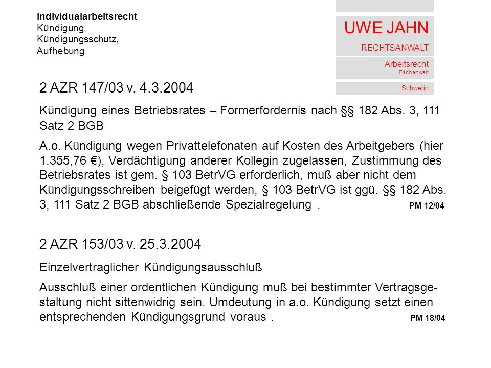 UWE JAHN RECHTSANWALT Arbeitsrecht Fachanwalt Schwerin Individualarbeitsrecht Kündigung, Kündigungsschutz, Aufhebung 2 AZR 147/03 v. 4.3.2004 Kündigun