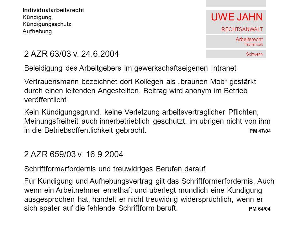 UWE JAHN RECHTSANWALT Arbeitsrecht Fachanwalt Schwerin Betriebsverfassungssrecht Ausstattung, Weiterbildung 7 AZR 514/03 v.