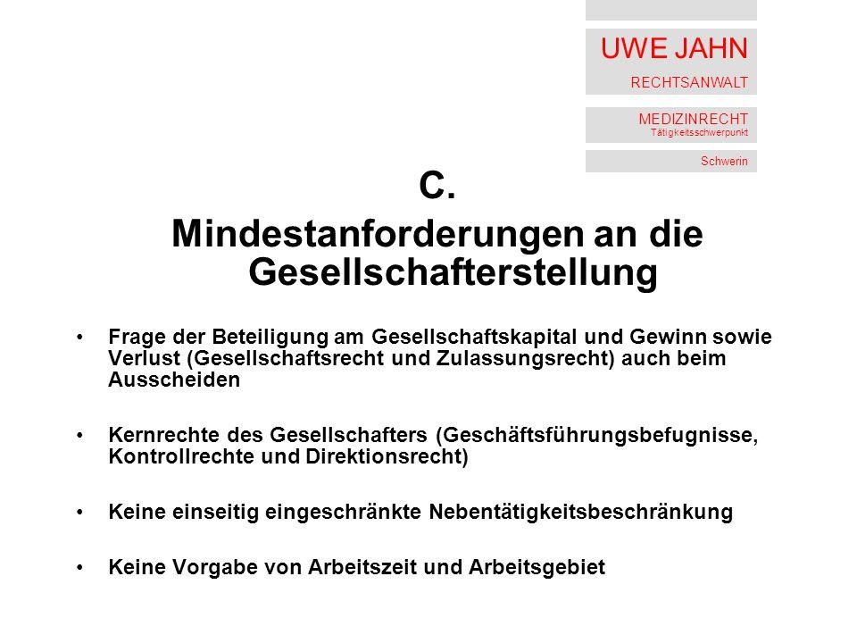 UWE JAHN RECHTSANWALT MEDIZINRECHT Tätigkeitsschwerpunkt Schwerin C.