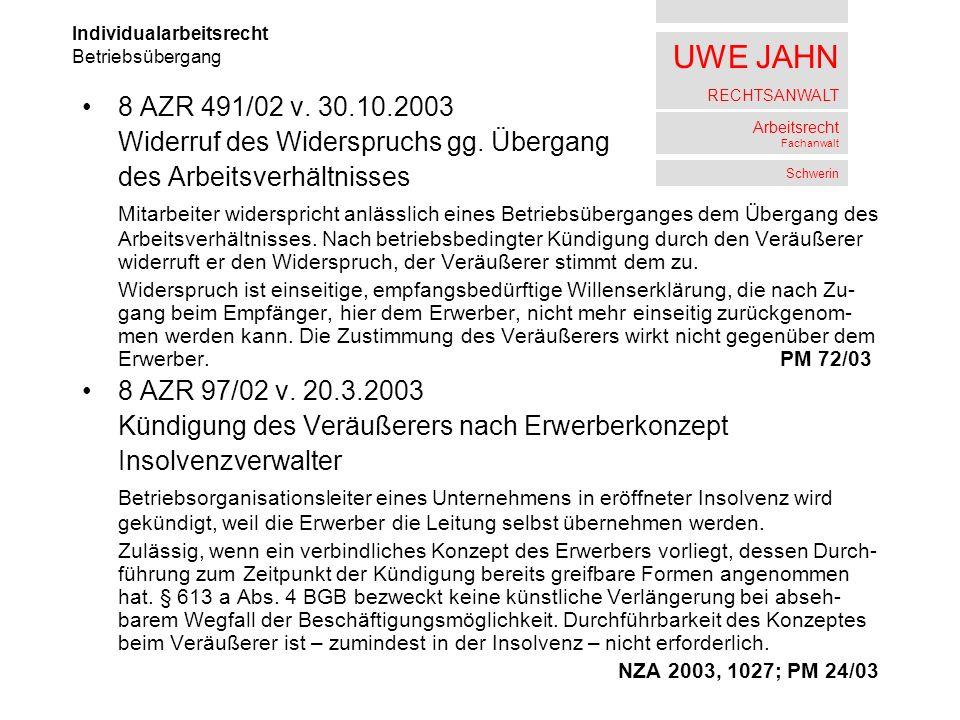 UWE JAHN RECHTSANWALT Arbeitsrecht Fachanwalt Schwerin 8 AZR 491/02 v. 30.10.2003 Widerruf des Widerspruchs gg. Übergang des Arbeitsverhältnisses Mita