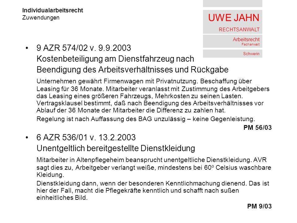 UWE JAHN RECHTSANWALT Arbeitsrecht Fachanwalt Schwerin 9 AZR 574/02 v. 9.9.2003 Kostenbeteiligung am Dienstfahrzeug nach Beendigung des Arbeitsverhält