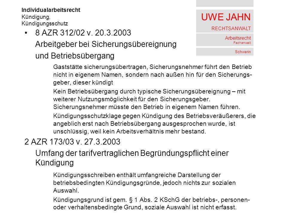 UWE JAHN RECHTSANWALT Arbeitsrecht Fachanwalt Schwerin 8 AZR 312/02 v. 20.3.2003 Arbeitgeber bei Sicherungsübereignung und Betriebsübergang Gaststätte